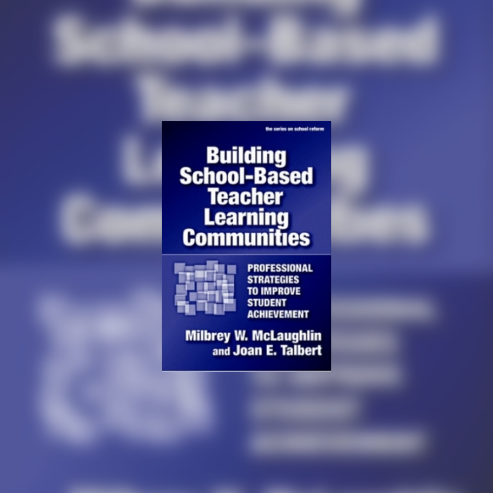 Building School-Based Teacher Learning Communities